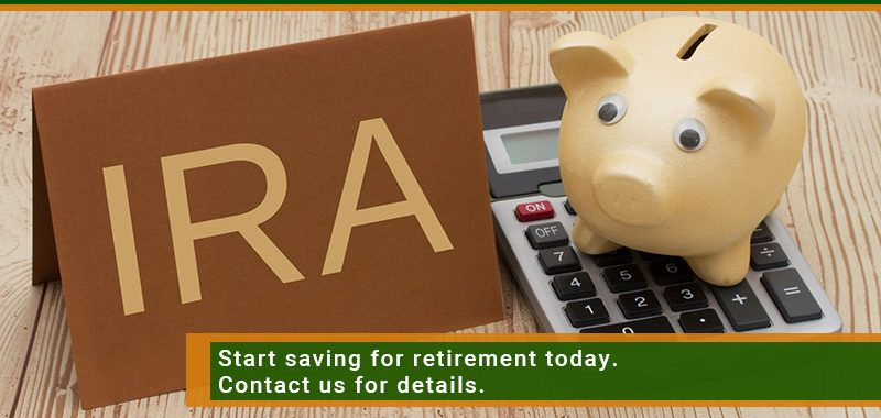Start savings for retirement today. Contact us for details.